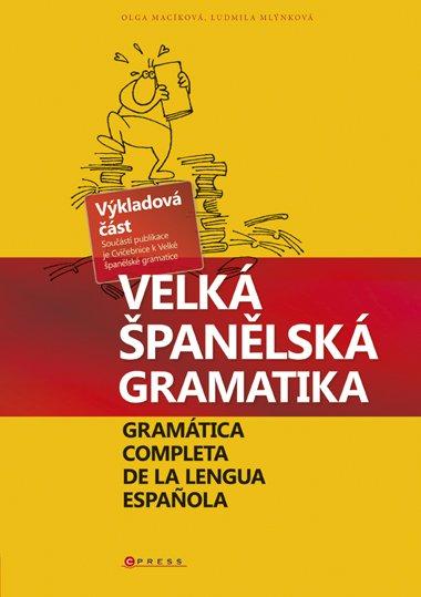 Velká španělská gramatika - Ludmila Mlýnková, Olga Macíková - 21x30
