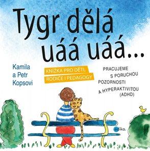 Tygr dělá uáá uáá ?