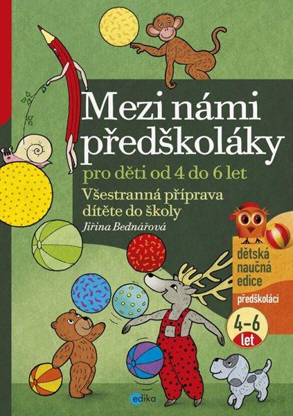 Mezi námi předškoláky 4-6 let - Jiřina Bednářová - 21x30
