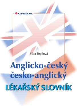 Anglicko-český/česko-anglický lékařský slovník - Topilová Věra