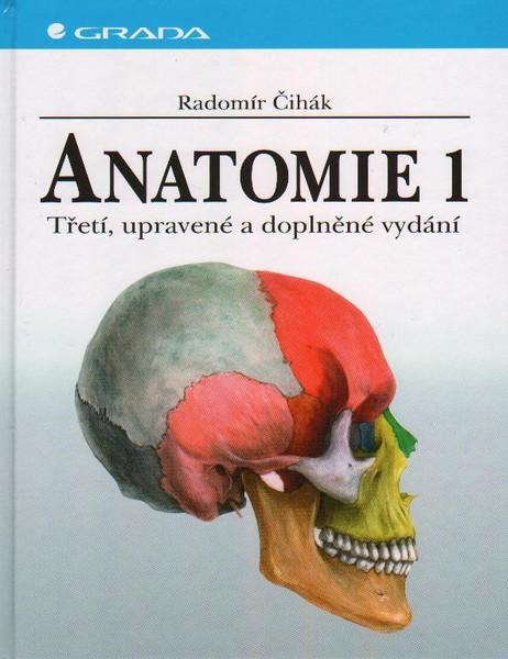 Anatomie 1 - 3. upravené a doplněné vydání - Čihák Radomír