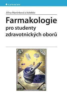 Farmakologie pro studenty zdravotnických oborů - Martínková Jiřina - A5, brožovaná