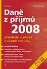 Daně z příjmů 2008 - přehledy, daňové a účetní tabulky