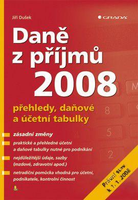 Daně z příjmů 2008 - přehledy, daňové a účetní tabulky - Dušek Jiří - B5, Sleva 37%