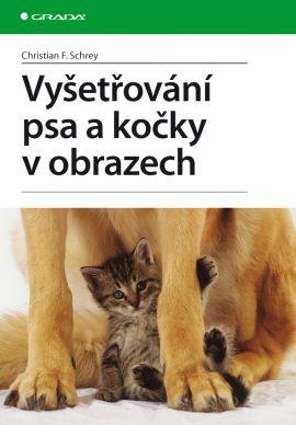 Vyšetřování psa a kočky v obrazech - Schrey Christian F. - A5, brožovaná
