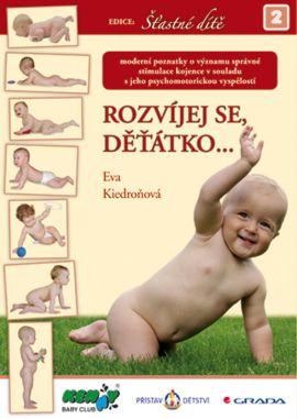 Rozvíjej se děťátko... - Kiedroňová Eva - 170x230 mm, vázaná