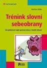 Trénik slovní sebeobrany / Jak pohotově najít správná slova v kažké situaci/