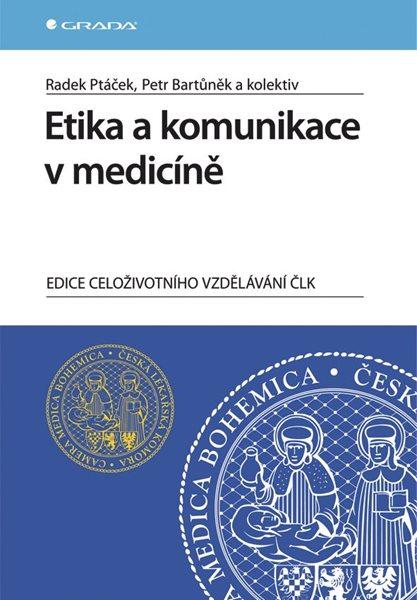 Etika a komunikace v medicíně - Radek Poláček, Petr Bartůněk a kol. - 17x24 cm