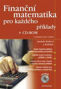Finanční matematika pro každého s příklady + CD-Rom