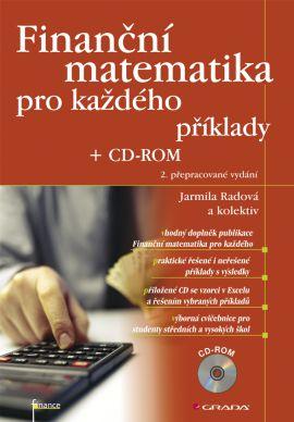 Finanční matematika pro každého s příklady + CD-Rom - Radová a kolektiv Jarmila - 140×210