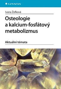 Osteologie a kalcium-fosfátový metabolizmus. Aktuální témata