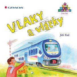 Vlaky a vláčky - Fixl Jiří - 20x20