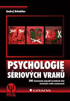 Grada Publishing, a.s. Psychologie sériových vrahů - Drbohlav Andrej - 17x24, Sleva 15%