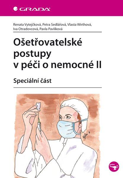 Ošetřovatelské postupy v péči o nemocné II - Vytejčková Renata - 17x24