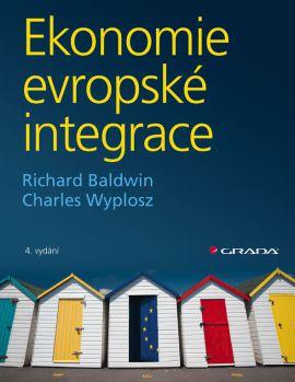 Ekonomie evropské integrace - Baldwin Richard, Wyplosz Charles, - 19x25