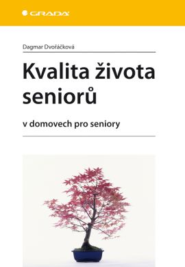 Kvalita života seniorů - Dvořáčková Dagmar - 14x21