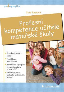 Profesní kompetence učitele mateřské školy - Syslová Zora - 14x21