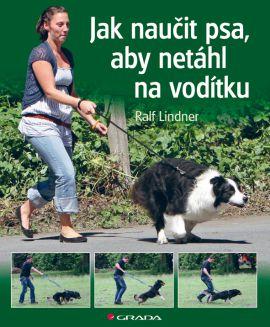Jak naučit psa, aby netáhl na vodítku - Lindner Ralf - 17x20