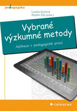Výzkumné metody v pedagogické praxi - Lenka Gulová, Radim Šíp - 14x21 cm