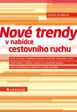 Nové trendy v nabídce cestovního ruchu - Halina Kotíková - 17x24 cm