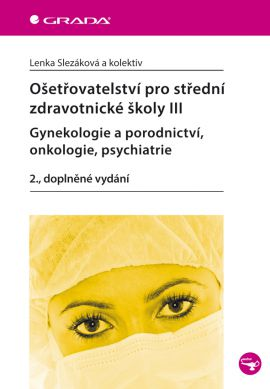 Ošetřovatelství pro střední zdravotnické školy III - Slezáková a kolektiv Lenka - 17x24