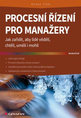 Procesní řízení pro manažery - Fišer Roman - 17x24
