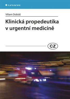 Klinická propedeutika v urgentní medicíně - Viliam Dobiáš - 17x24
