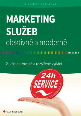 Marketing služeb efektivně a moderně - Vaštíková Miroslava - 17x24