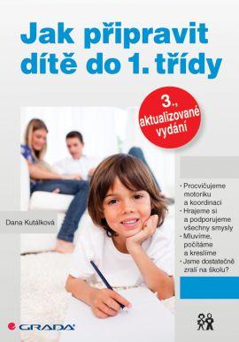 Jak připravit dítě do 1. třídy - Kutálková Dana - 14x21