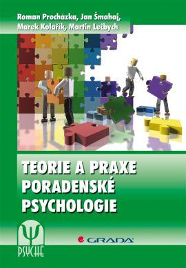 Teorie a praxe poradenské psychologie - Procházka Roman - 17x24