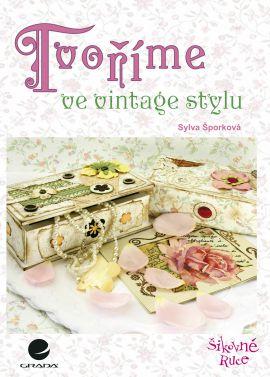 Tvoříme ve vintage stylu - Šporková Sylva - 17x24