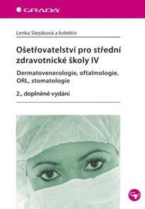 Ošetřovatelství pro střední zdravotnické školy IV