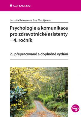 Psychologie a komunikace pro zdravotnické asistenty ? 4. ročník - Kelnarová Jarmila, Matějková Eva -
