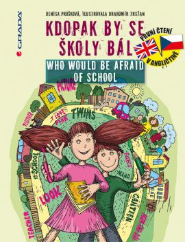 Kdopak by se školy bál / Who Would Be Afraid of School - Denisa Prošková, Drahomír Trsťan - 17x22