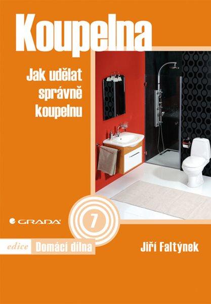 Grada Publishing, a.s. Koupelna - Jiří Faltýnek - 14x21