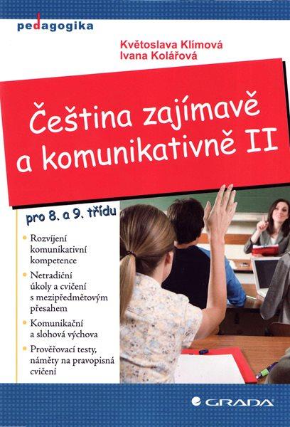 Čeština zajímavě a komunikativně II - Květoslava Klímová, Ivana Kolářová - 14×21