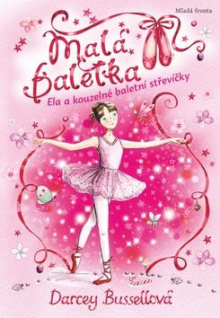 Malá baletka Ela a kouzelné baletní střevíčky - Bussellová Darcey - 14x20