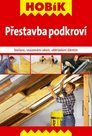 Hobík - Přestavba podkroví
