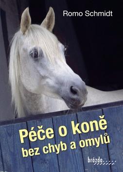 Péče o koně bez chyb a omylů - Romo Schmidt - 18x25
