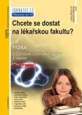 Chcete se dostat na lékařskou fakultu ? 3. díl - Fyzika, 3. vydání