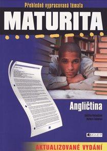 Maturita - Angličtina - Přehledně vypracovaná témata /aktualizované vydání/