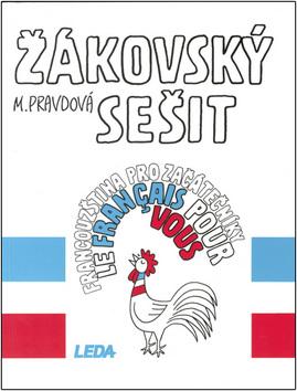 Francouzština pro začátečníky žákovský sešit - Marie Pravdová, Pavel Rak - 17x22