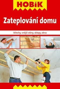 Zateplování domu - Střechy, vnější stěny, sklepy, okna - 15x21