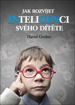 Jak rozvíjet inteligenci svého dítěte - David Gruber - 15x21