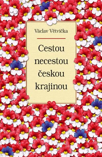 Cestou necestou českou krajinou - Václav Větvička - 14x21