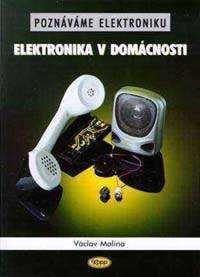 Poznáváme elektroniku - Elektronika v domácnosti