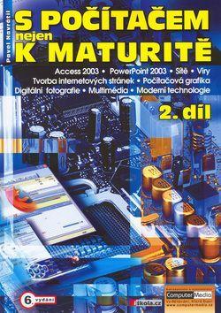S počítačem nejen k maturitě 2.díl 6.vydání - Navrátil Pavel - A4, Sleva 15%