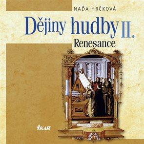 Dějiny hudby II. - Renesance (+CD)