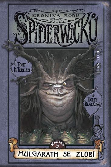 Kronika rodu Spiderwicků I/5: Mulgarath se zlobí - DiTerlizzi Tony, Blacková Holly - 11,5x17,5