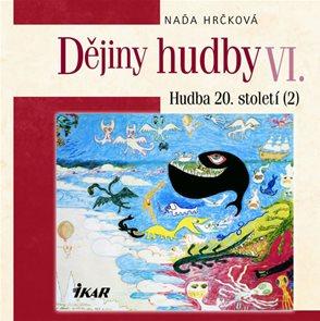 Dějiny hudby VI. - Hudba 20. století (2) (+ CD)